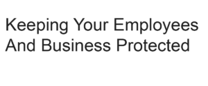 keeping your employees and business protected matrix